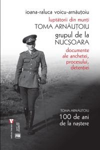 Toma Arnăuţoiu. Grupul de la Nucșoara – ed. a treia