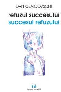 Refuzul succesului. Succesul refuzului