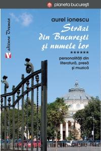 Străzi din București și numele lor. Personalităţi din literatură, presă și muzică